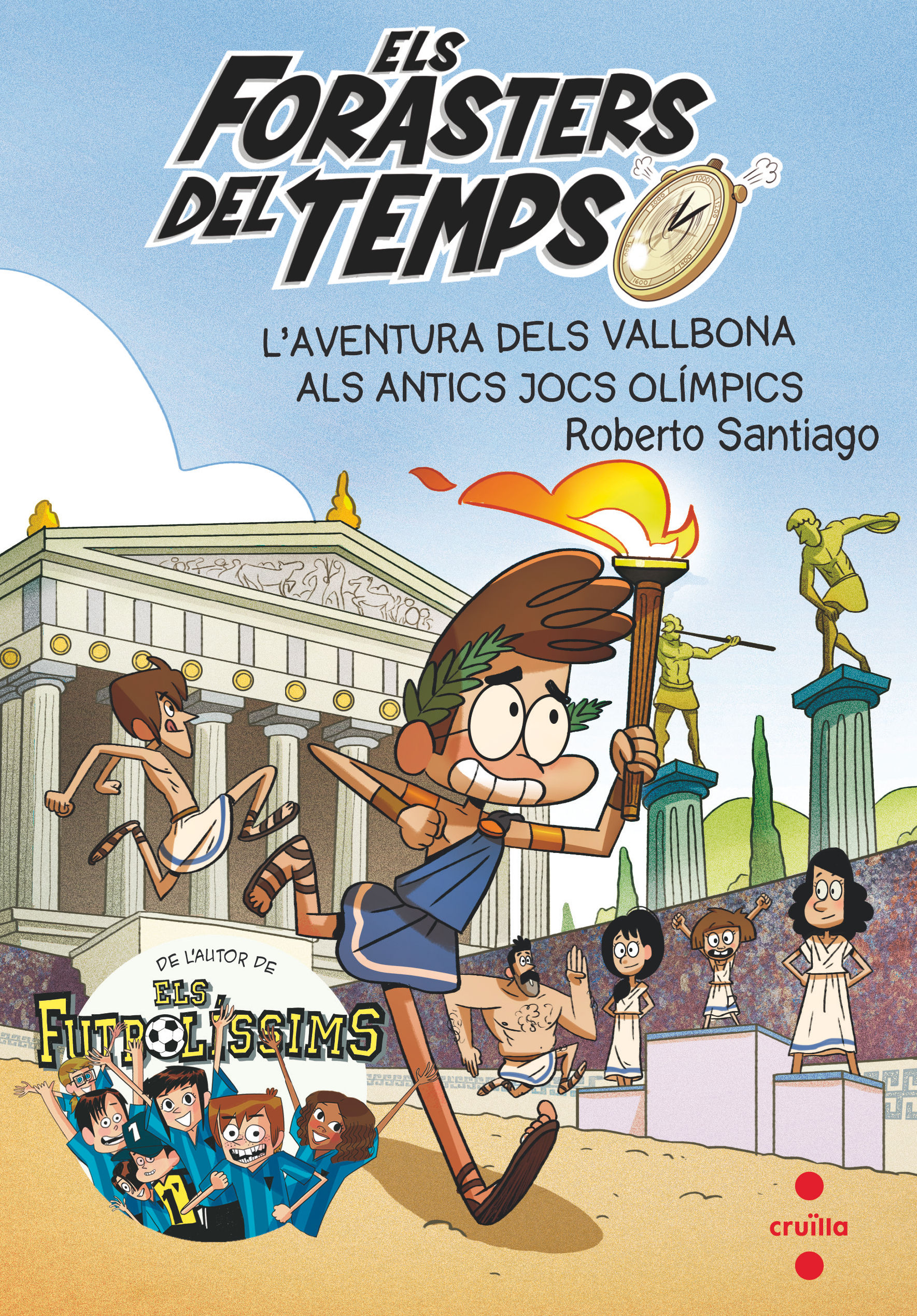 FORASTERS DEL TEMPS 8 L AVENTURA DELS VALLBONA ALS ANTICS JOCS OLIMPICS ELS