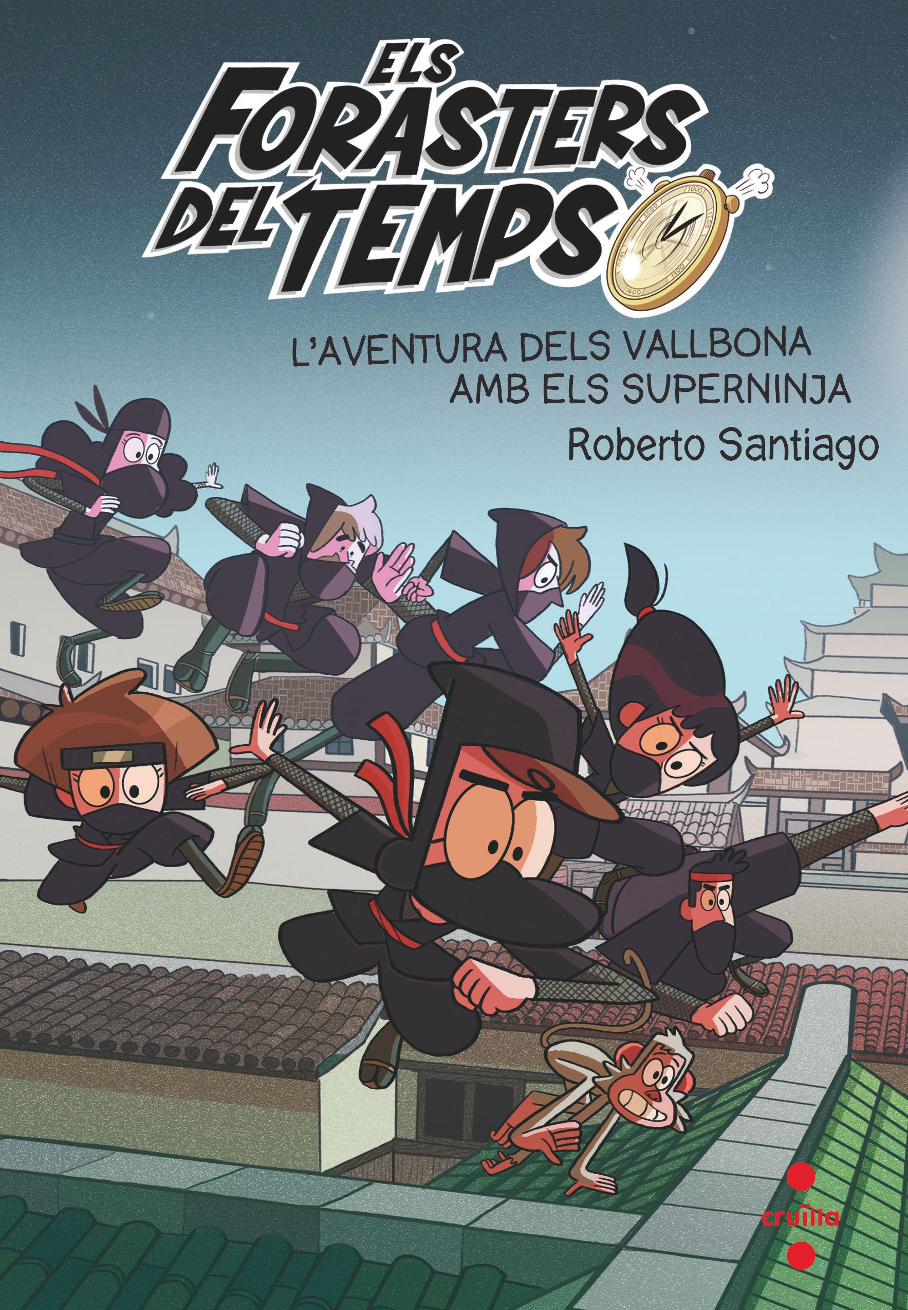 FORASTERS DEL TEMPS 10 L AVENTURA DELS VALLBONA AMB ELS SUPERNINJA