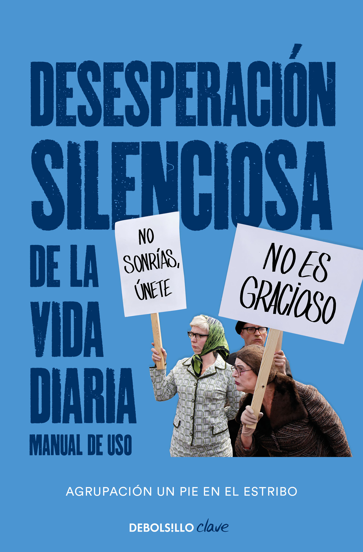 DESESPERACION SILENCIOSA DE LA VIDA DIARIA MANUAL DE USO