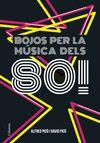 BOJOS PER LA MUSICA DELS 80