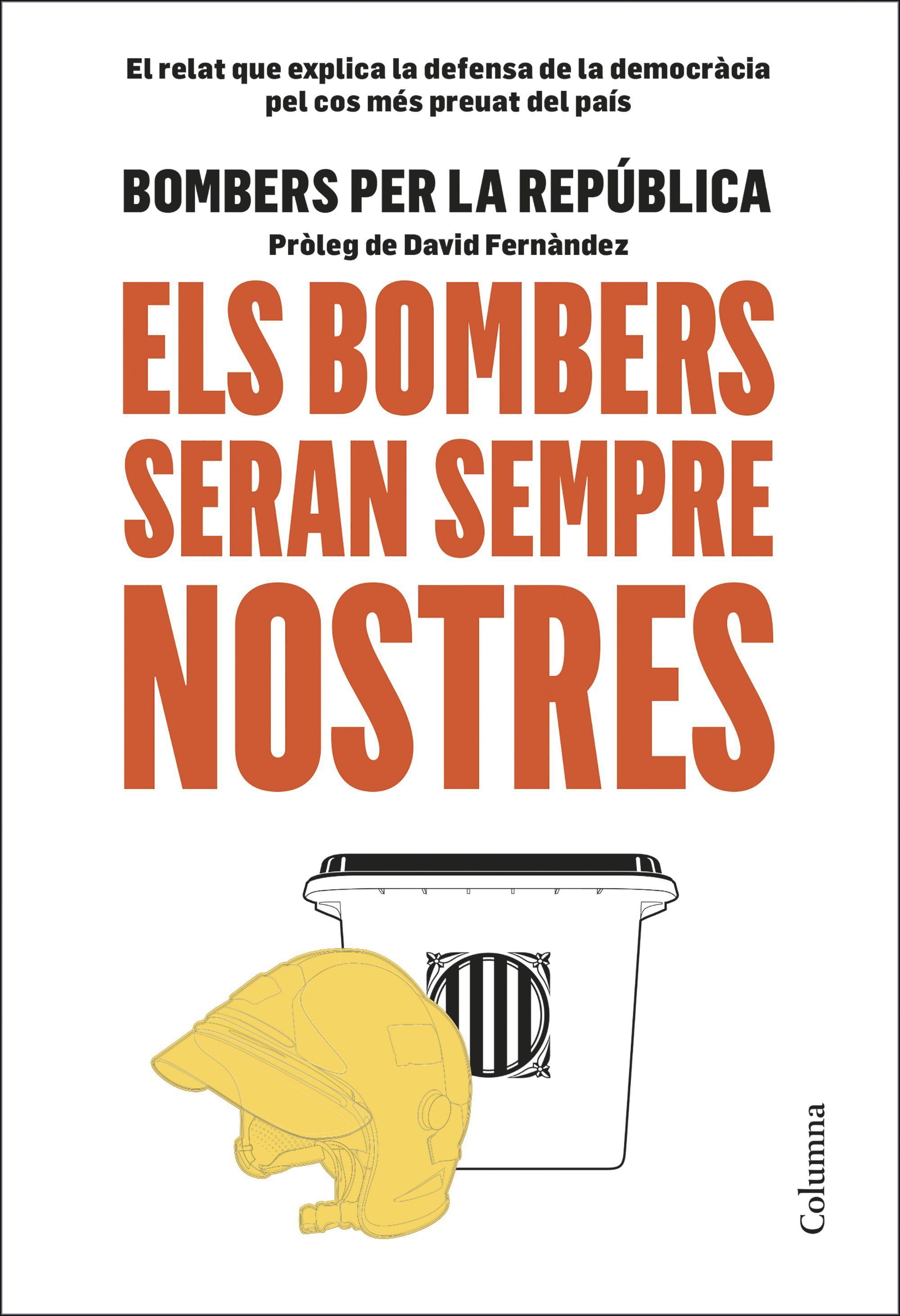 BOMBERS SERAN SEMPRE NOSTRES ELS