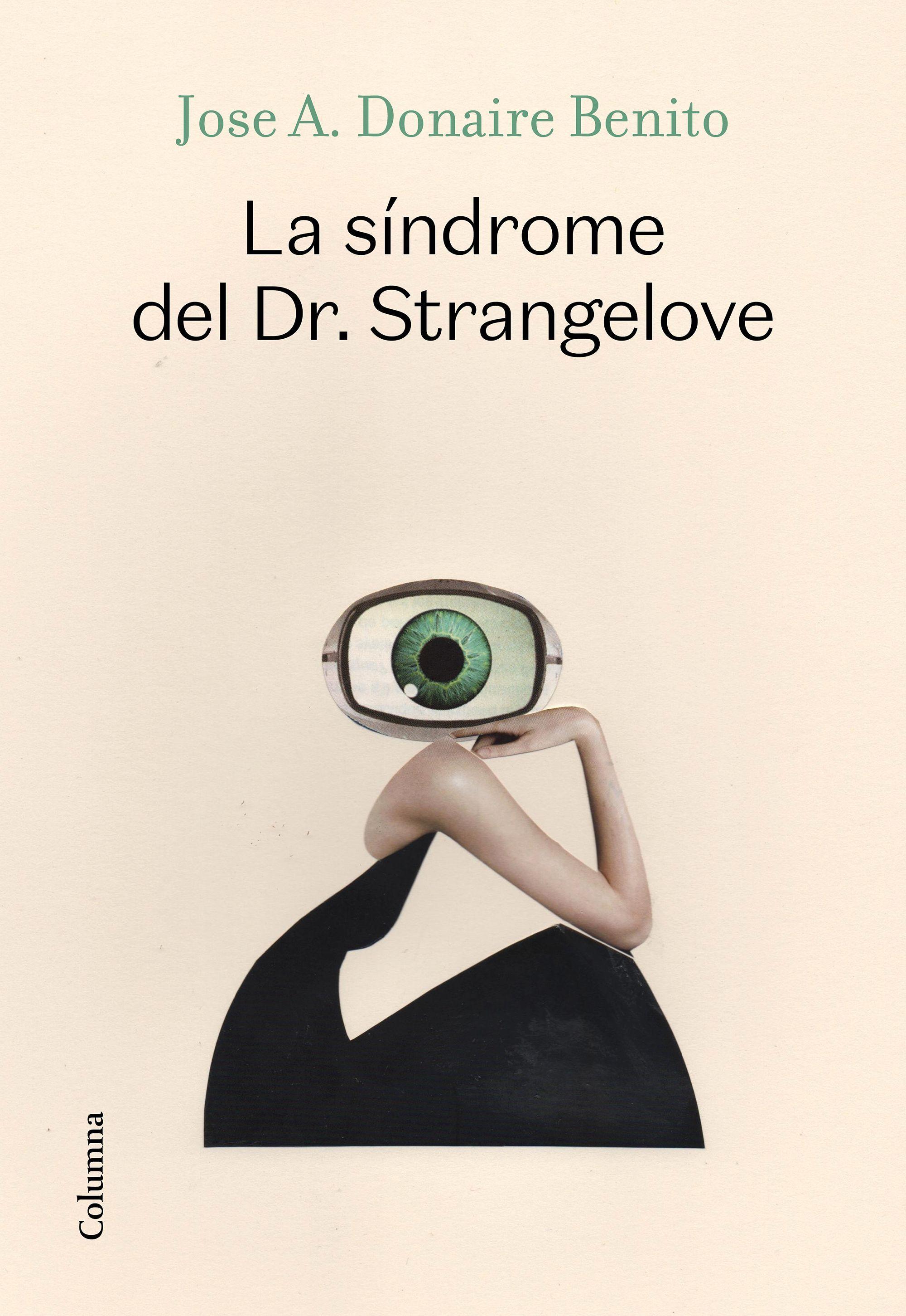 SINDROME DEL DOCTOR STRANGELOVE LA