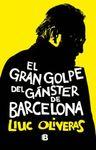 GRAN GOLPE DEL GANSTER DE BARCELONA EL