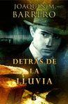 DETRAS DE LA LLUVIA