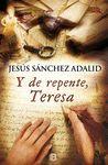 Y DE REPENTE TERESA