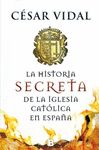 HISTORIA SECRETA DE LA IGLESIA CATÓLICA EN ESPAÑA