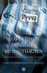 ÚLTIMOS ESPAÑOLES DE MAUTHAUSEN LOS