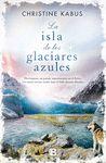 ISLA DE LOS GLACIARES AZULES LA