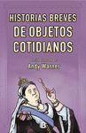 HISTORIAS BREVES DE OBJETOS COTIDIANOS
