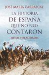 HISTORIA DE ESPAÑA QUE NO NOS CONTARON.MITOS Y REALIDADES
