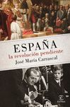 ESPAÑA LA REVOLUCION PENDIENTE 1808 2016