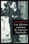 ÚLTIMOS CAMINOS DE ANTONIO MACHADO LOS