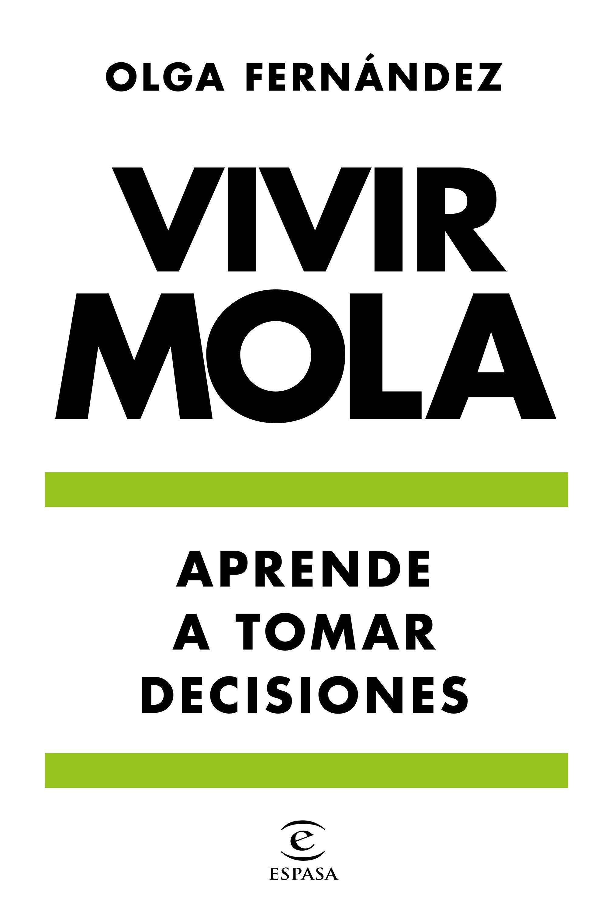 VIVIR MOLA APRENDE A TOMAR DECISIONES.