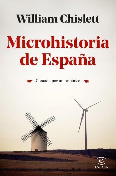 MICROHISTORIA DE ESPAÑA. CONTADA POR UN BRITÁNICO.