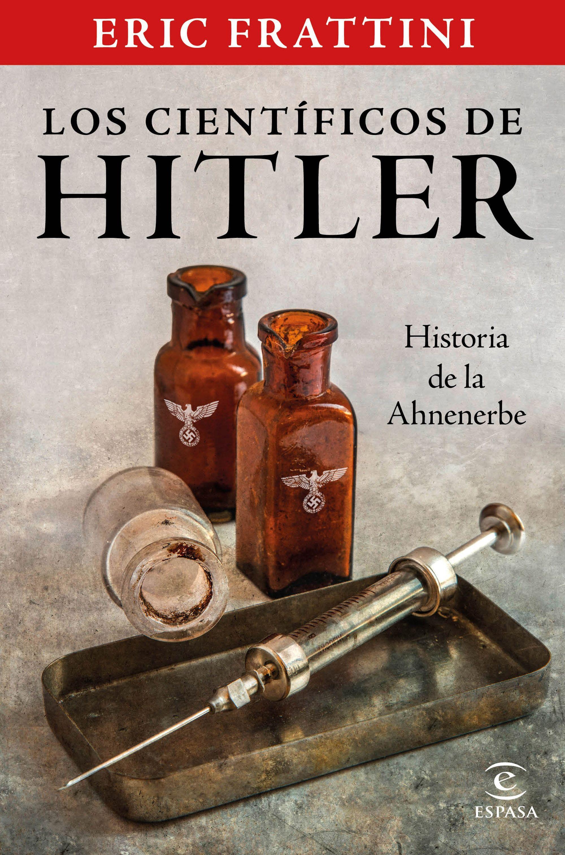 CIENTÍFICOS DE HITLER HISTORIA DE LA ANHENERBE LOS