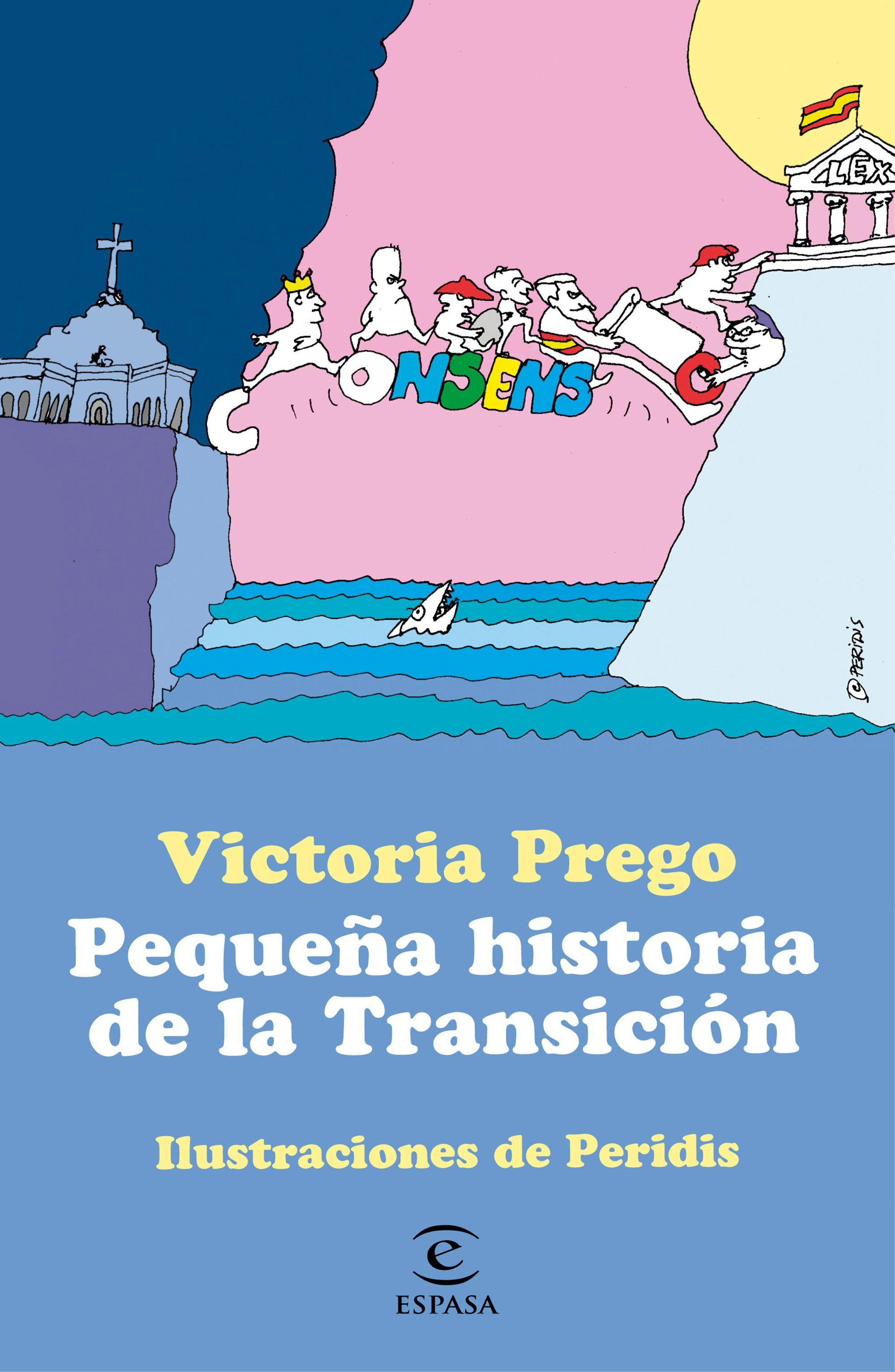 PEQUEÑA HISTORIA DE LA TRANSICION ILUSTRACIONES DE PERIDIS.