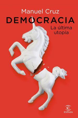 DEMOCRACIA LA ÚLTIMA UTOPÍA