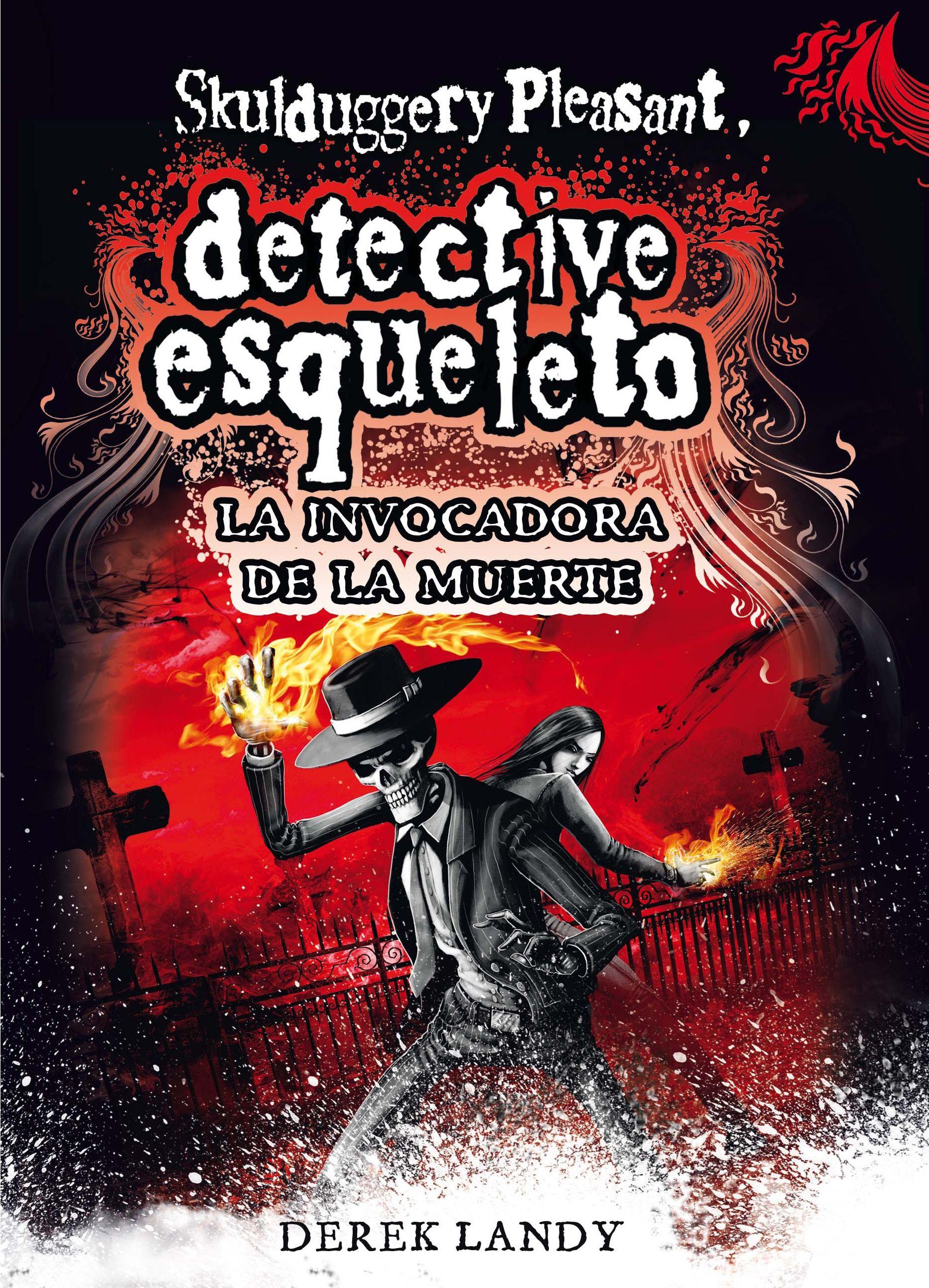 DETECTIVE ESQUELETO 6 LA INVOCADORA DE LA MUERTE [SKULDUGGERY PLEASANT]