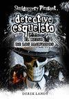 DETECTIVE ESQUELETO 7 EL REINO DE LOS MALVADOS