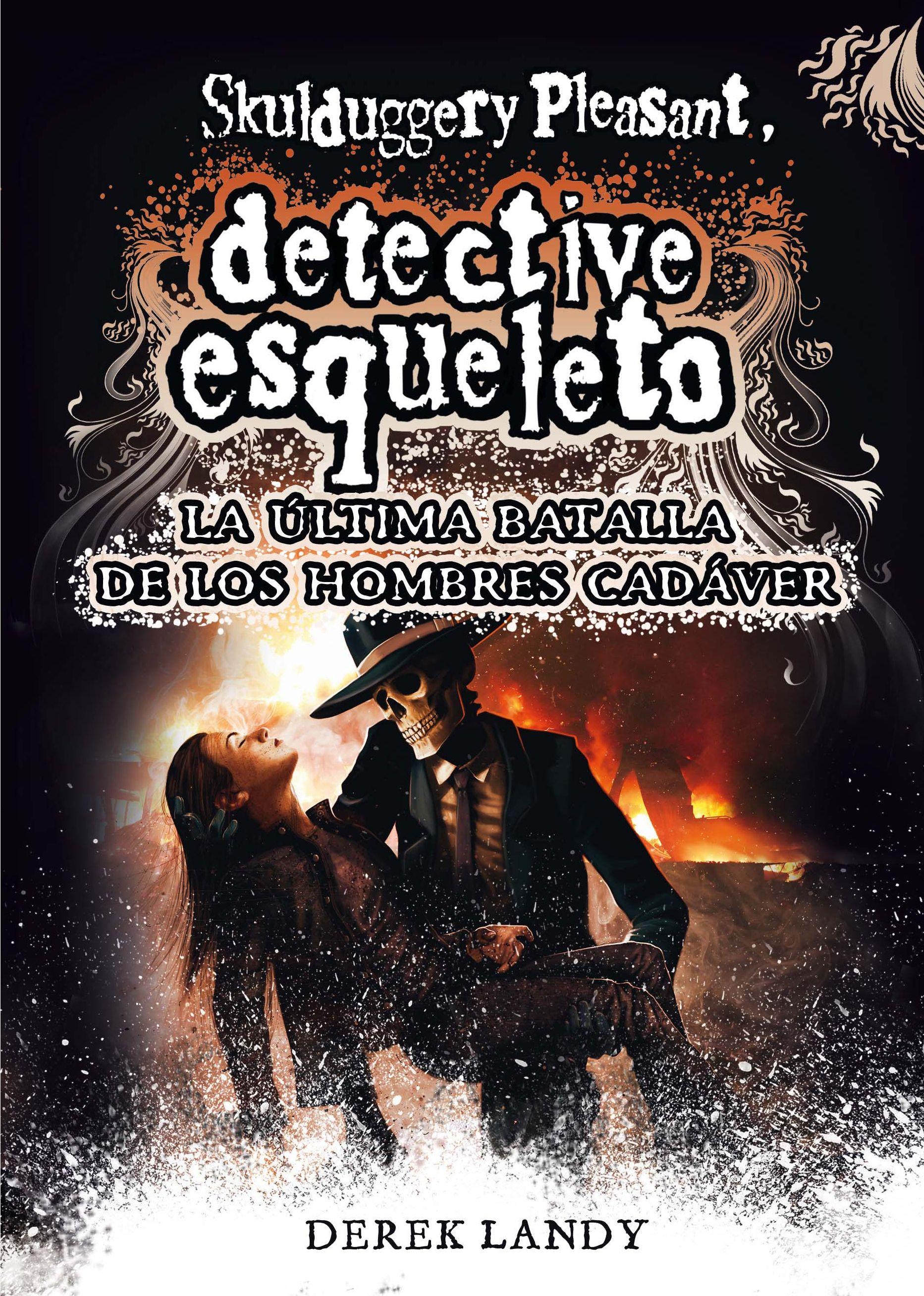 DETECTIVE ESQUELETO 8 LA ÚLTIMA BATALLA DE LOS HOMBRES CADÁVER
