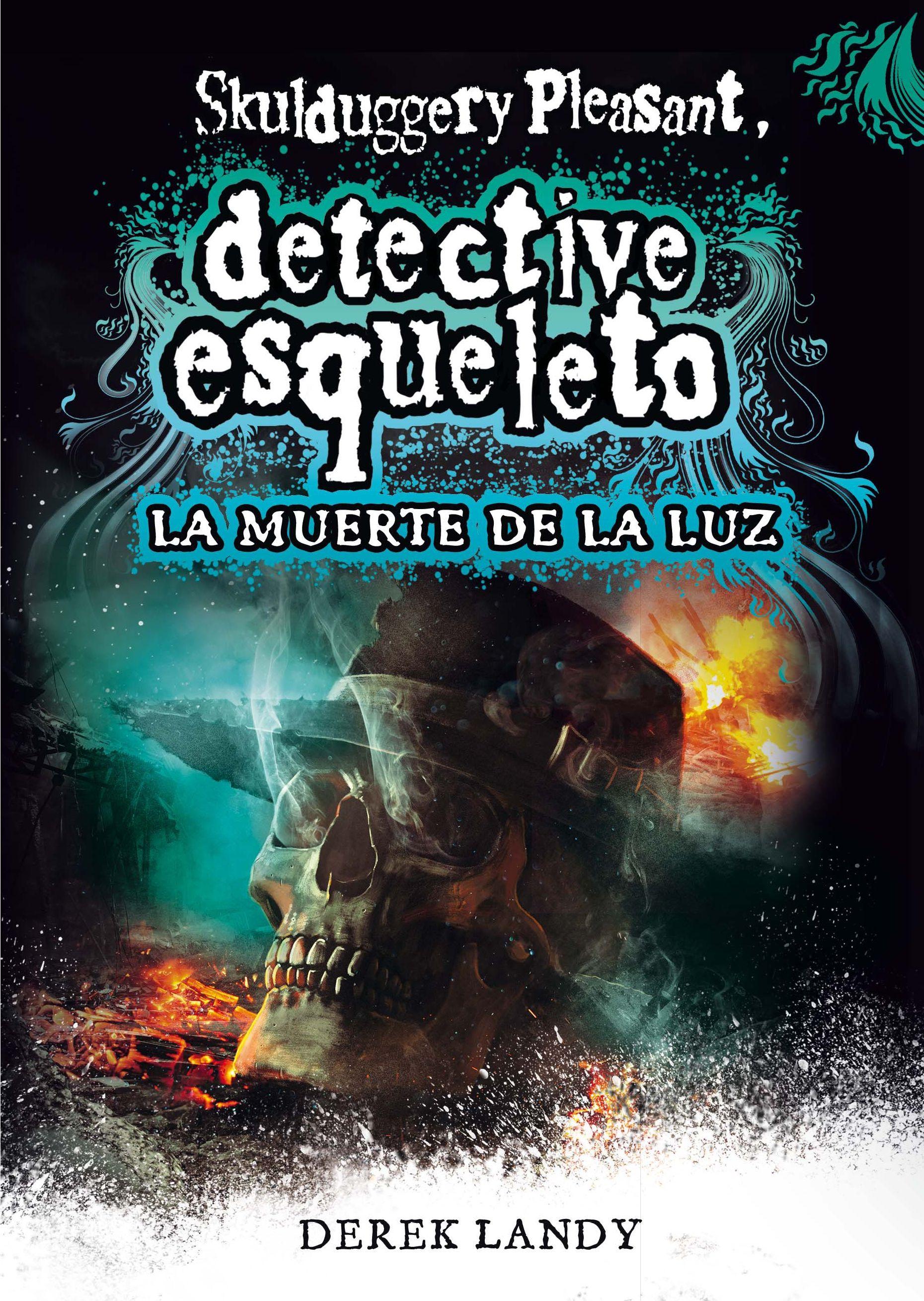 DETECTIVE ESQUELETO 9 LA MUERTE DE LA LUZ
