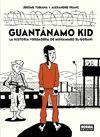 GUANTANAMO KID. LA HISTORIA VERDADERA DE MOHAMMED EL-GORANI