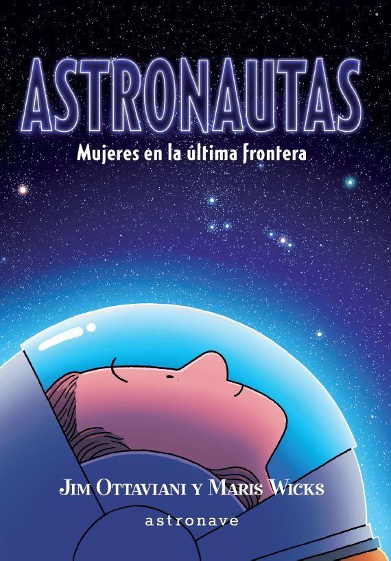 ASTRONAUTAS MUJERES EN LA ÚLTIMA FRONTERA