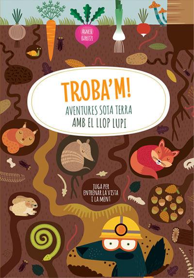 TROBA'M! AVENTURES SOTA TERRA AMB EL LLOP