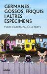 GERMANES GOSSOS FRIQUIS I ALTRES CAT