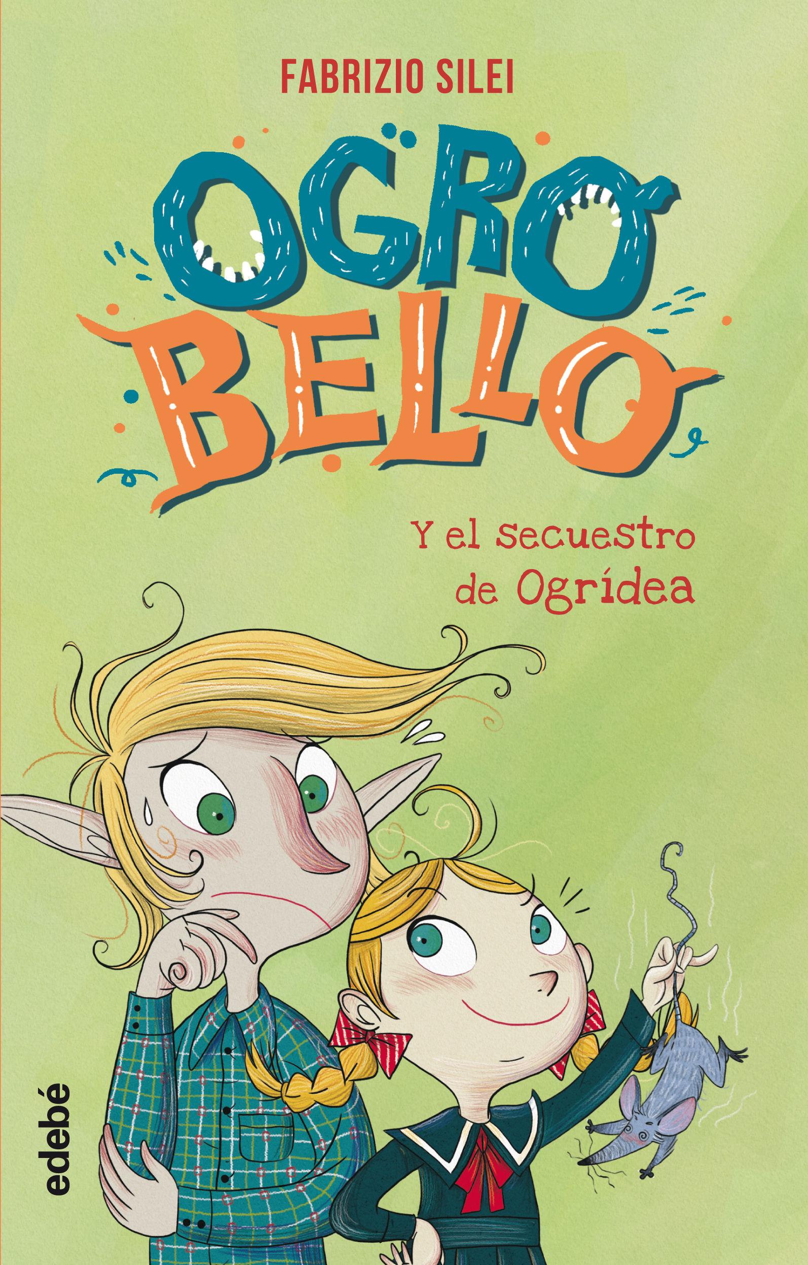 OGROBELLO 2 Y EL SECUESTRO DE ORCHIDEA