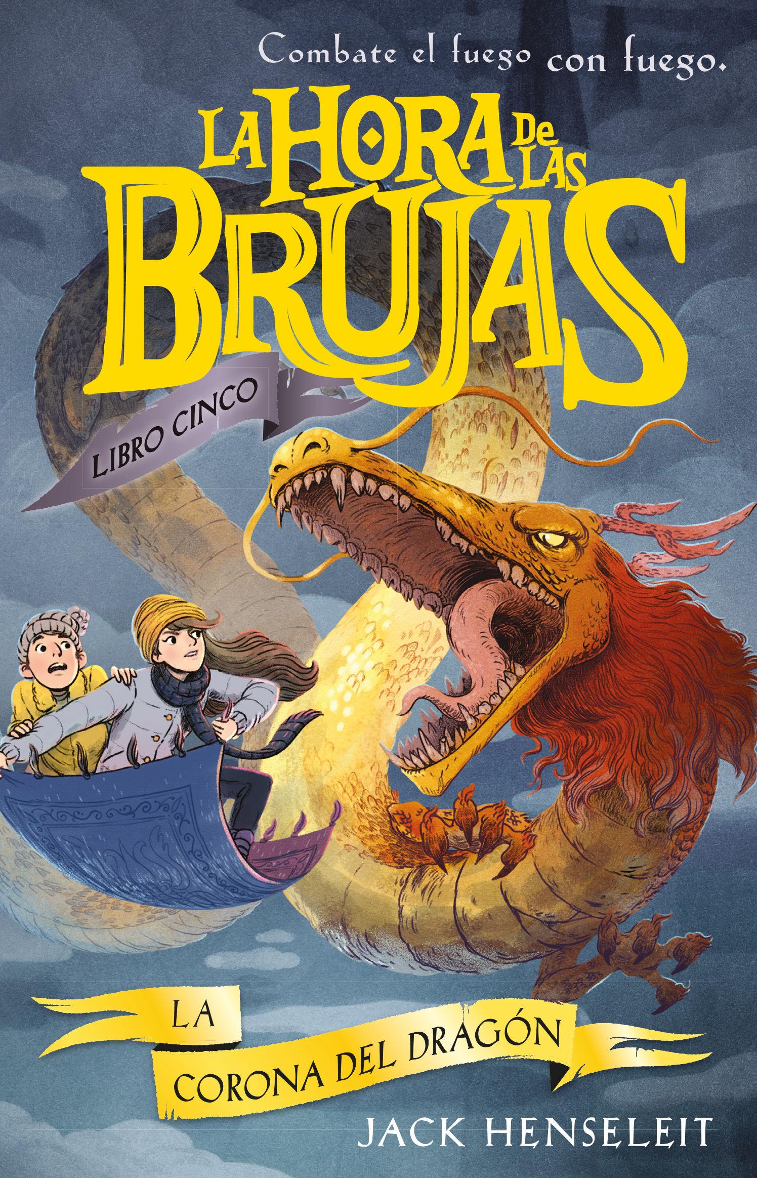 HORA DE LAS BRUJAS 5 LA CORONA DEL DRAGON LA