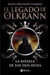 LEGADO DE OLKRANN 01 LA BATALLA DE LOS DOS REYES EL