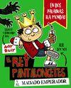 REY PANTALONCETES Y EL MALVADO EMPERADOR