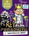 REY PANTALONCETES Y EL MONSTRUO DE CRONG