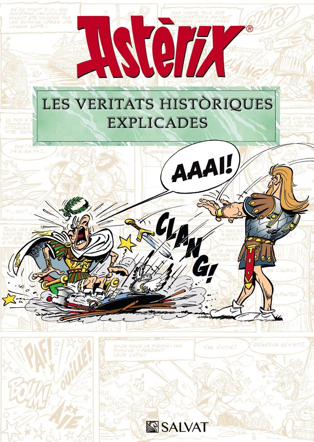 ASTÈRIX LES VERITATS HISTÒRIQUES EXPLICADES