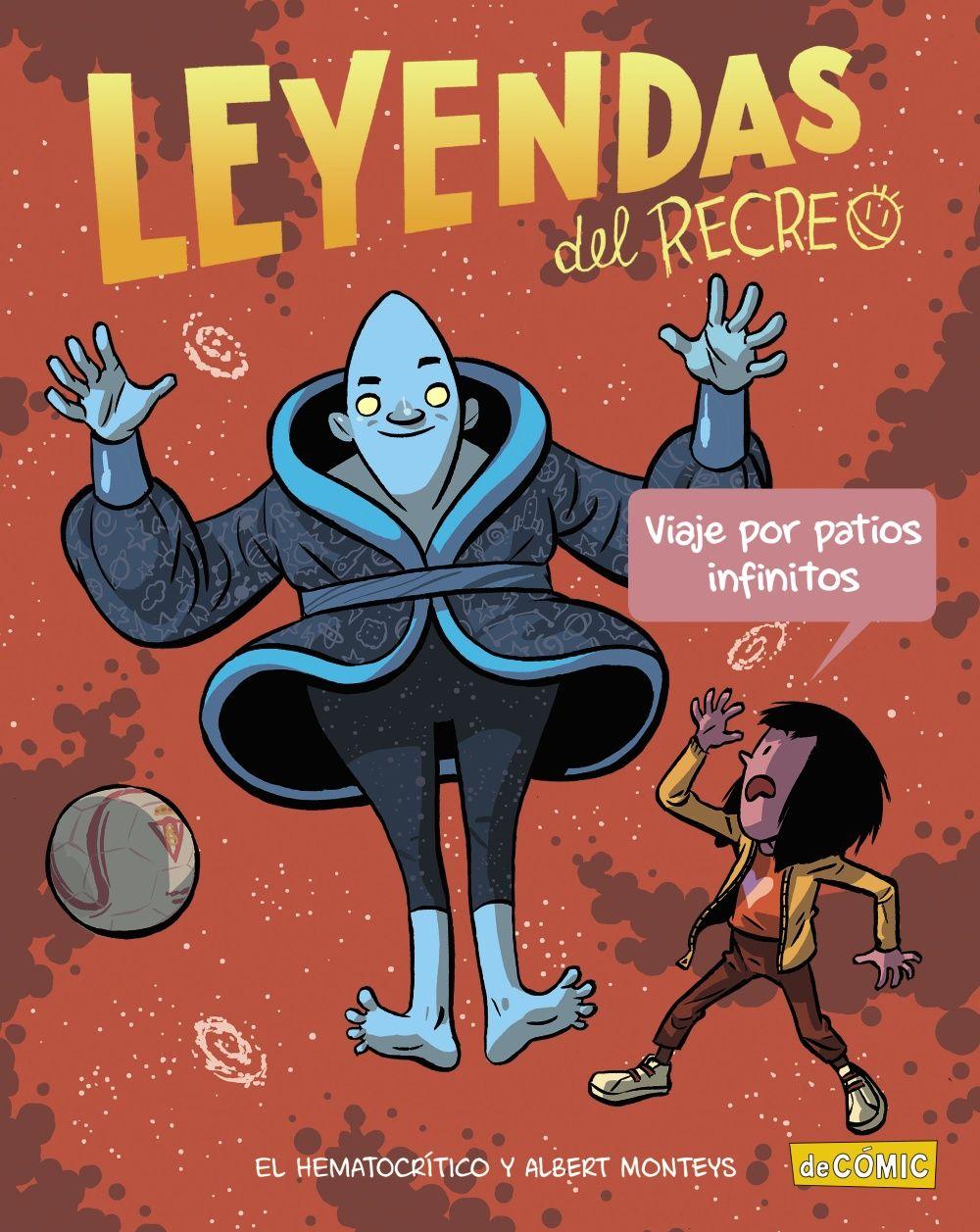 LEYENDAS DEL RECREO 3 VIAJE POR PATIOS INFINITOS