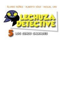 LECHUZA DETECTIVE 5 LOS CINCO SALVAJES