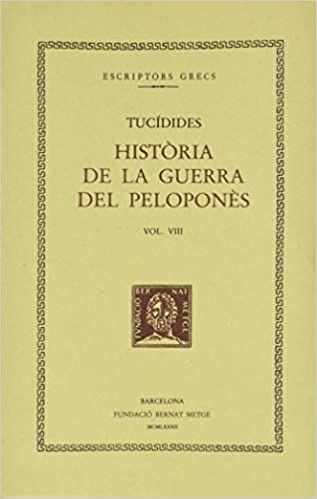 HISTÒRIA DE LA GUERRA DEL PELOPONNÈS, VOL. VIII I ÚLTIM (LLIBRE VIII)