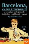 BARCELONA CIÈNCIA I CONEIXEMENT PERSONATGES ESDEVENIMENTS, INSTITUCIONS, ESTA