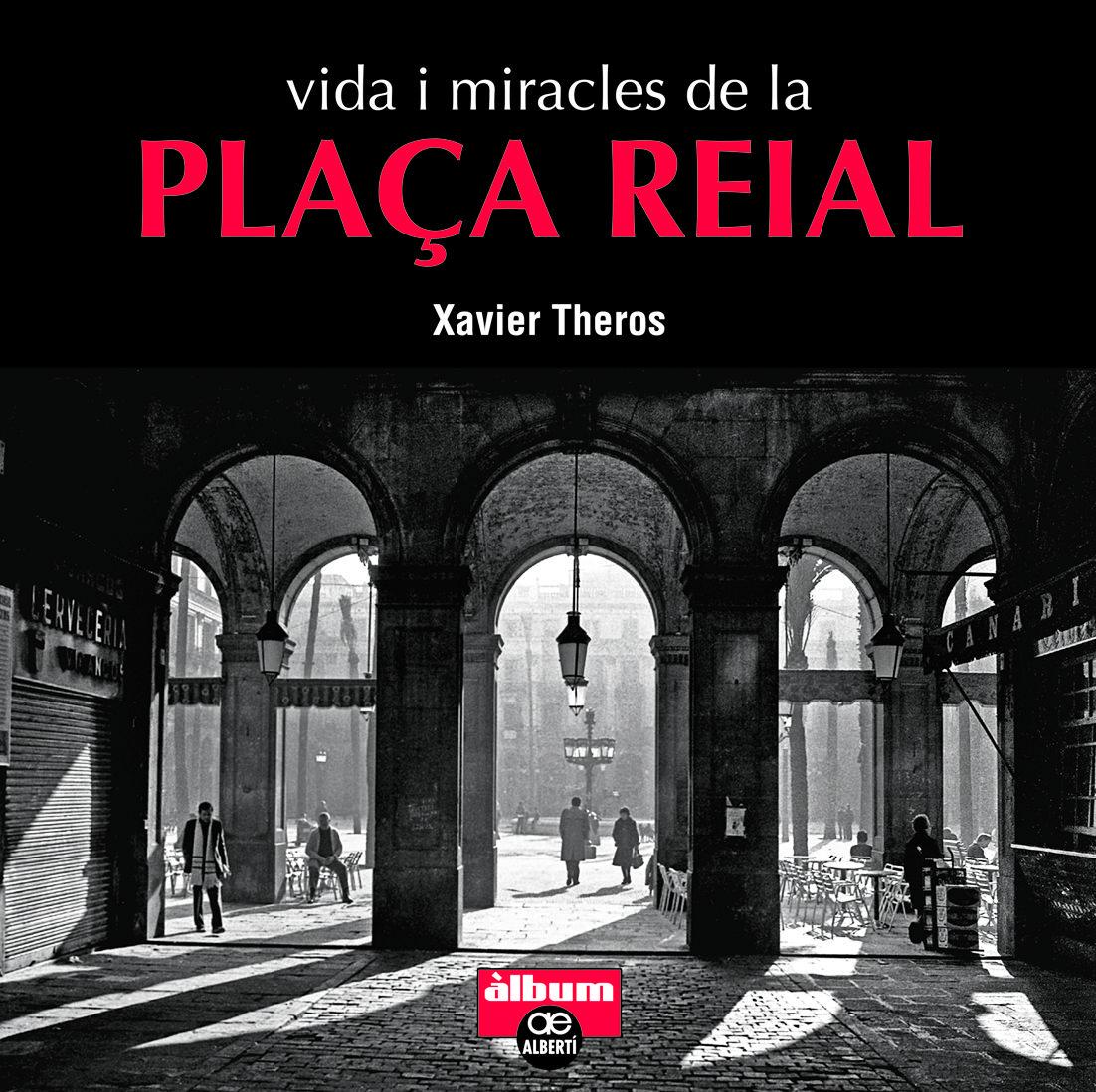 VIDA I MIRACLES DE LA PLAÇA REIAL