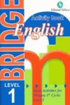 BRIDGE 1ST PRIMARY ENGLISH ACTIVITY BOOK LEVEL 1