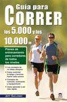 GUIA PARA CORRER LOS 5 000 Y LOS 10 000 M