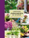 LAROUSSE DE LA JARDINERIA PLANTAS DE INTERIOR