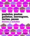 PASTELES PASTAS GALLETAS MERENGUES TARTAS PANES