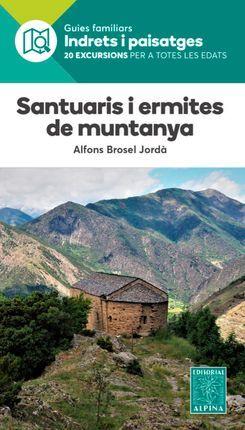 SANTUARIS I ERMITES DE MUNTANYA ALPINA