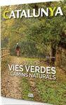 CATALUNYA GUIA DE VIES VERDES I CAMINS NATURALS