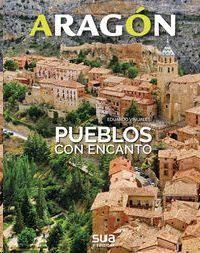 ARAGON. PUEBLOS CON ENCANTO
