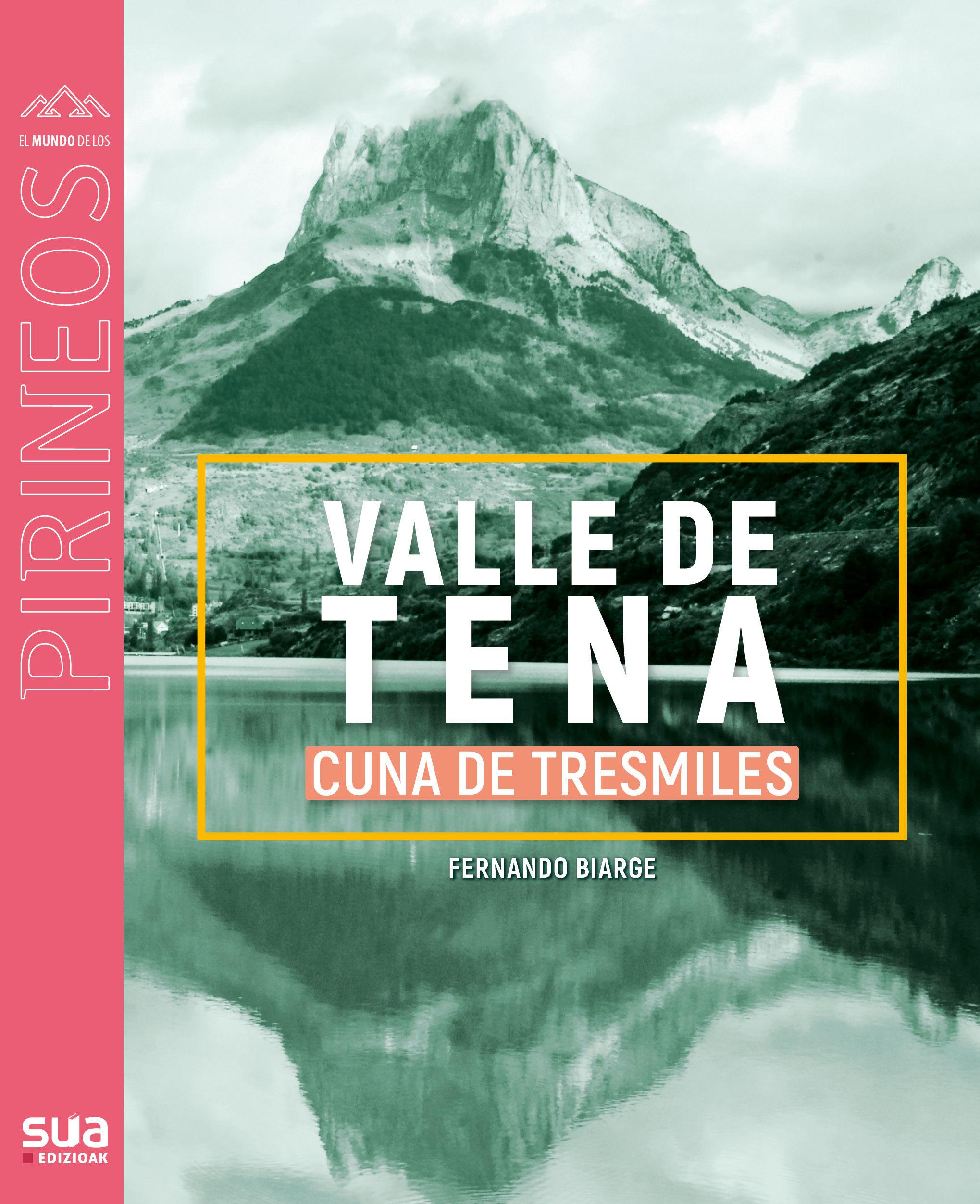 VALLE DE TENA CUNA DE TRESMILES