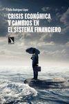 CRISIS ECONÓMICA Y CAMBIOS EN EL SISTEMA FINANCIERO