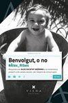 BENVOLGUT O NO
